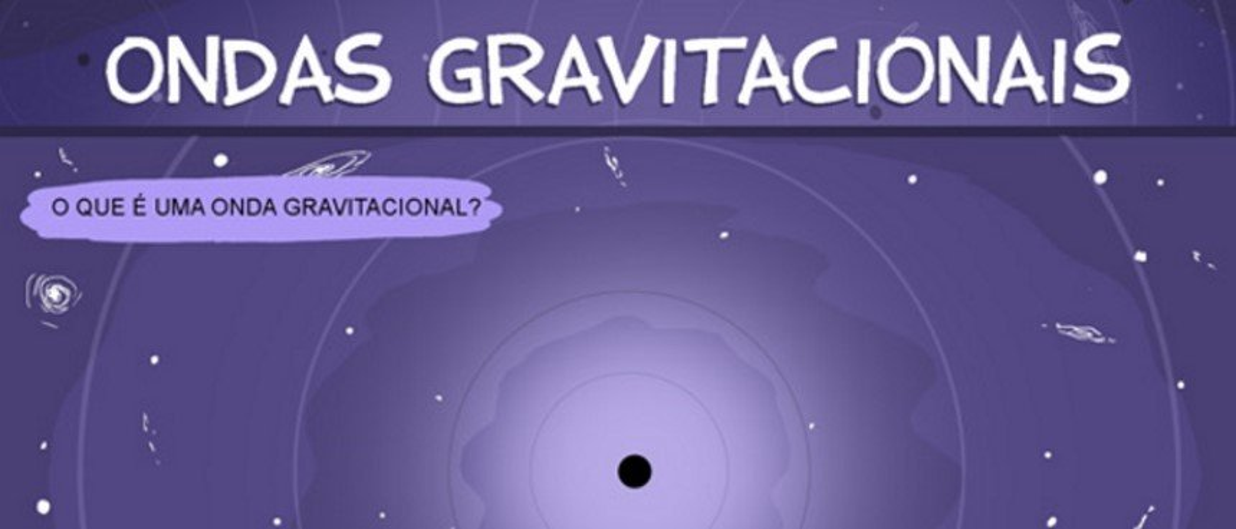 Ondas gravitacionais: entenda de uma vez por todas o que elas são!
