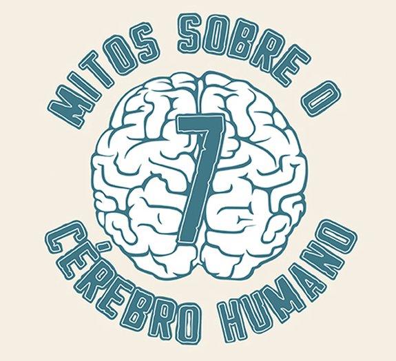 7 mitos sobre o cérebro humano [infográfico]